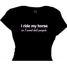 i ride my horse so i wont kill people